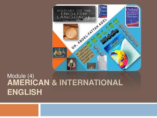 Module (4)AMERICAN & INTERNATIONALENGLISH