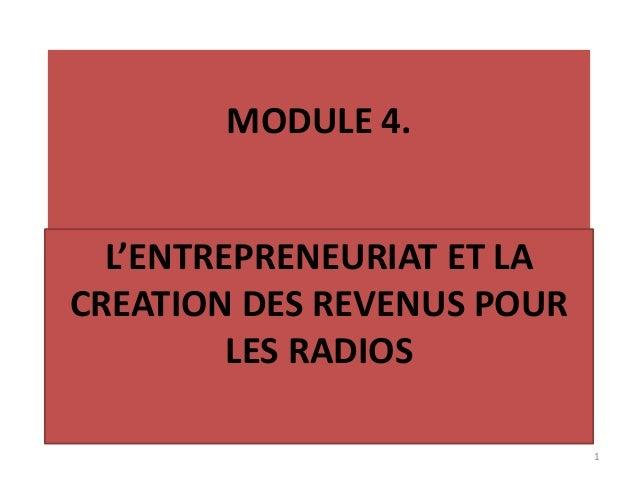 MODULE 4. L'ENTREPRENEURIAT ET LA CREATION DES REVENUS POUR LES RADIOS 1