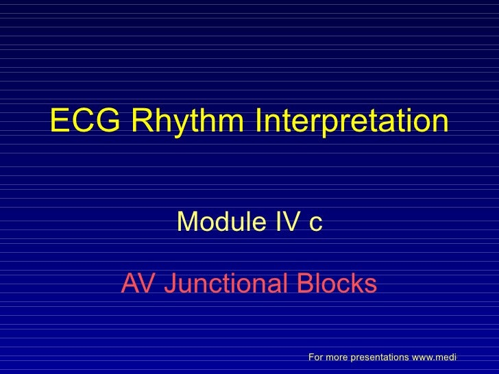 ECG Rhythm Interpretation Module IV c AV Junctional Blocks