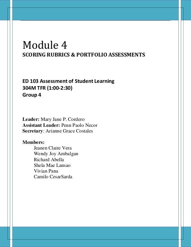 Module 4 [Year]  Module 4 SCORING RUBRICS & PORTFOLIO ASSESSMENTS  ED 103 Assessment of Student Learning 304M TFR (1:00-2:...