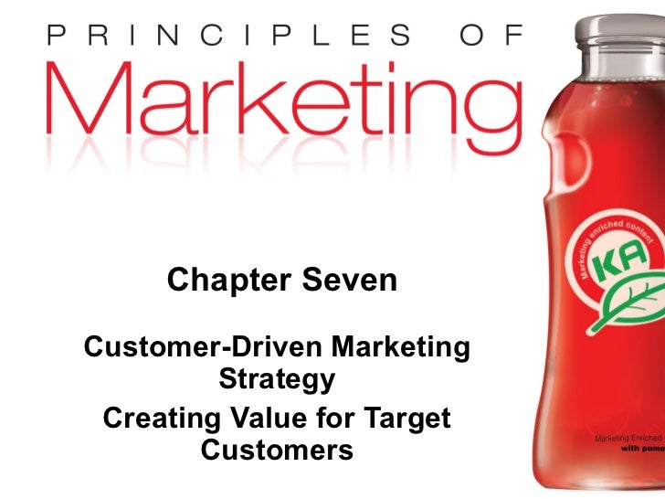 Chapter Seven            Customer-Driven Marketing                     Strategy             Creating Value for Target     ...