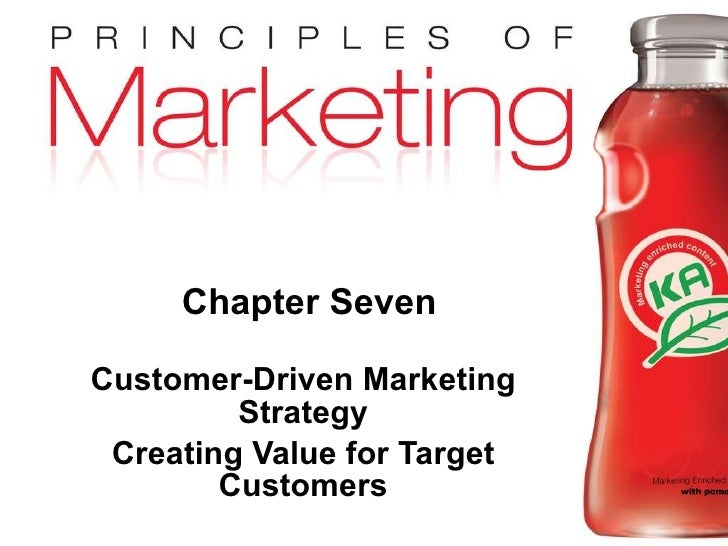 Chapter Seven Customer-Driven Marketing Strategy Creating Value for Target Customers