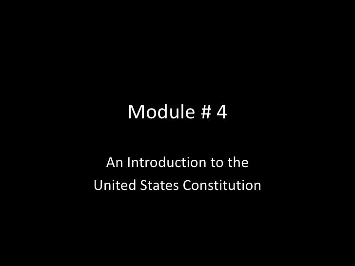 Module # 4<br />An Introduction to the <br />United States Constitution <br />