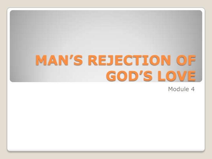 Module 4 man s rejection of god s love