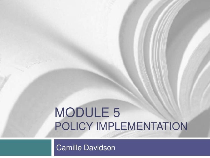 MODULE 5POLICY IMPLEMENTATIONCamille Davidson