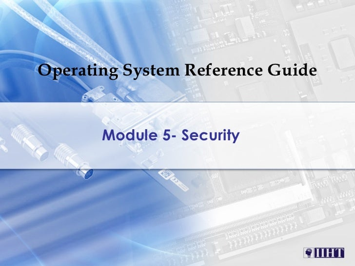 Operating System Reference Guide Module 5- Security