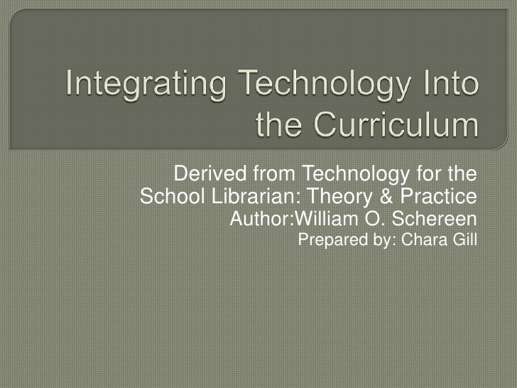Module 5 integrating technology into the curriculum