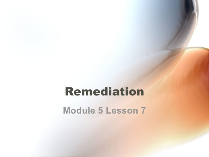 Module 5 lesson 7 remediation
