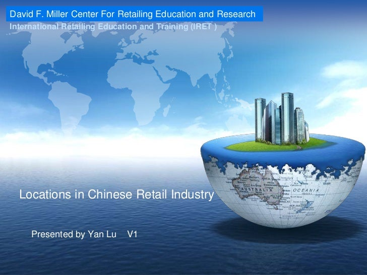 Locations in Chinese Retail Industry<br />Presented by Yan Lu    V1<br />