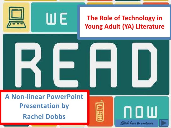 The Role of Technology in                           Young Adult (YA) Literature     A Non-linear PowerPoint     Presentati...