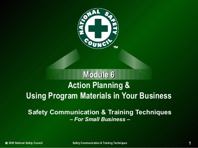 Module 6 Action Planning & Using Program Materials in Your Business Safety Communication & Training Techniques – For Small...