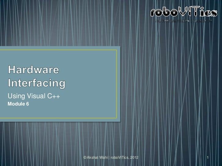 RoboCV Module 6: Hardware Interfacing using Visual C++