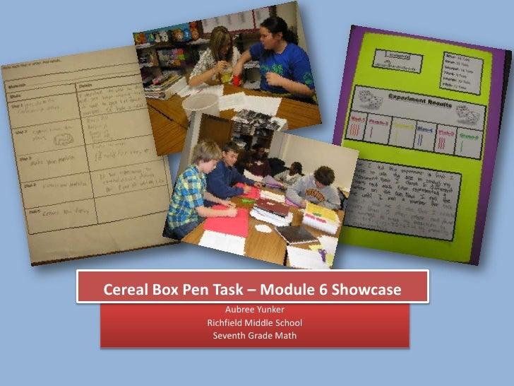 Cereal Box Pen Task – Module 6 Showcase                  Aubree Yunker              Richfield Middle School               ...