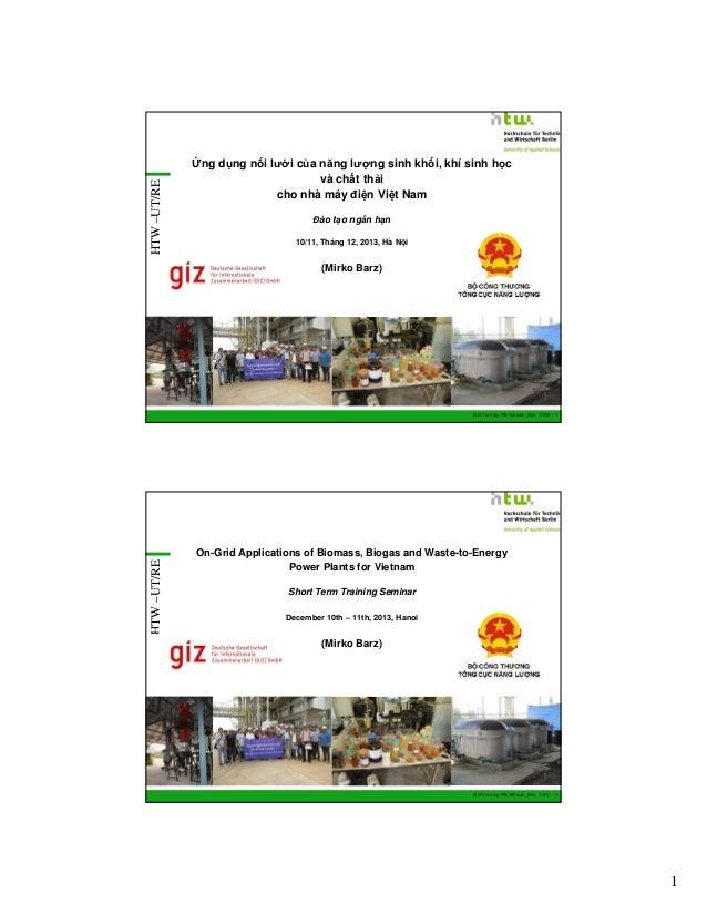 HTW –UT/RE  Ứng dụng nối lưới của năng lượng sinh khối, khí sinh học và chất thải cho nhà máy điện Việt Nam Đào tạo ngắn h...
