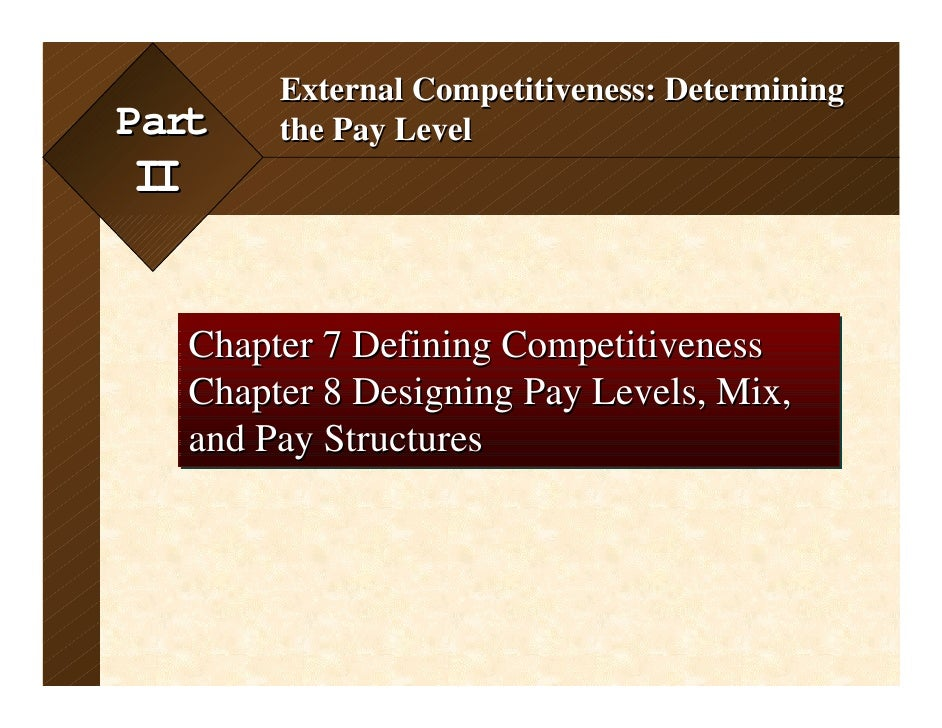 7-1                    External Competitiveness: DeterminingPart                the Pay LevelII      Chapter 7 Defining Co...