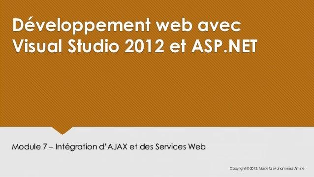 Développement web avecVisual Studio 2012 et ASP.NETModule 7 – Intégration d'AJAX et des Services Web                      ...
