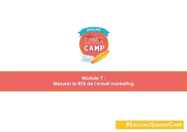Module 7 : Mesurer le ROI de l'email marketing #EmailingSummerCamp