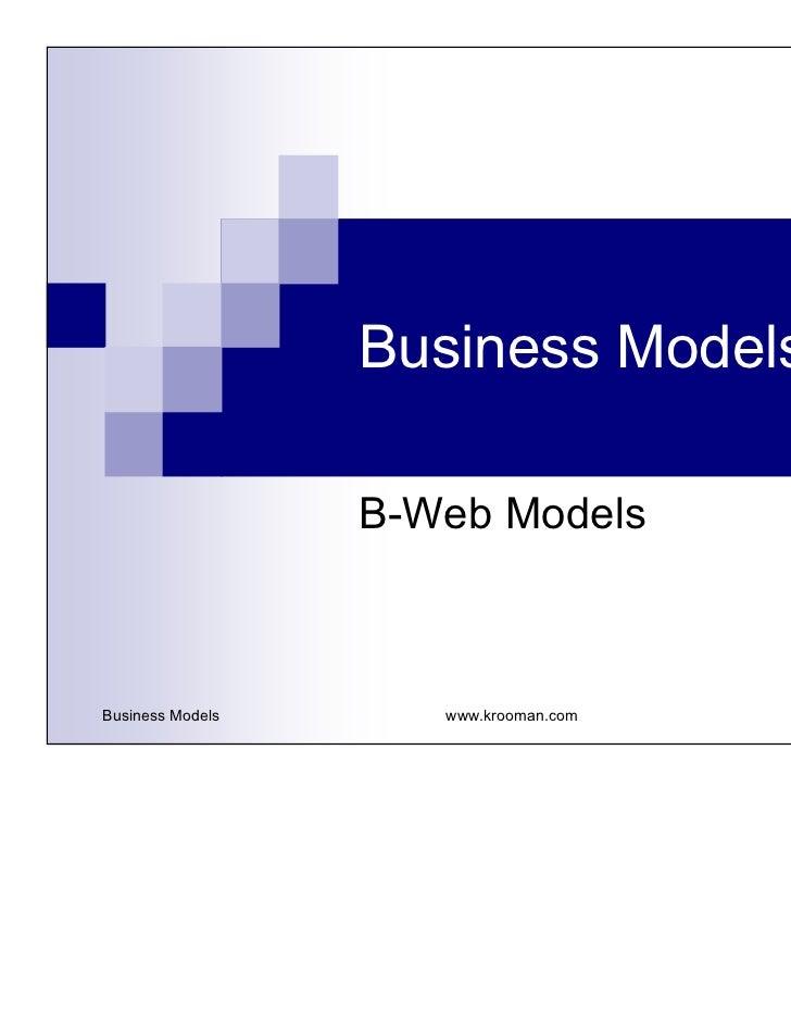 Business Models                  B-Web ModelsBusiness Models      www.krooman.com   1