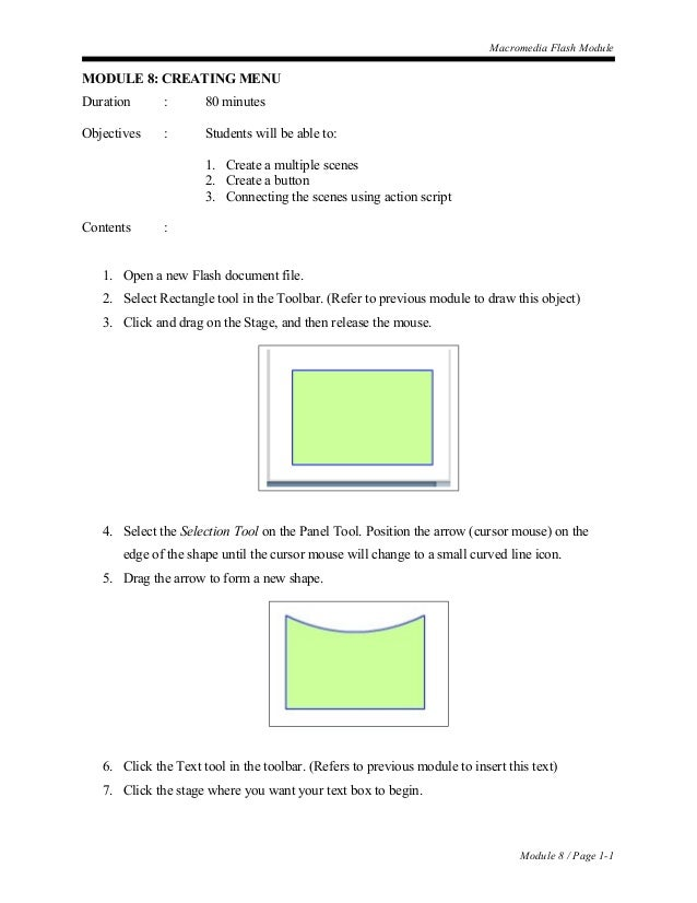 Macromedia Flash Module MODULE 8: CREATING MENU Duration : 80 minutes Objectives : Students will be able to: 1. Create a m...