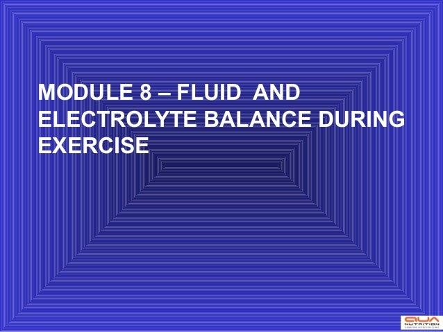 MODULE 8 – FLUID ANDELECTROLYTE BALANCE DURINGEXERCISE