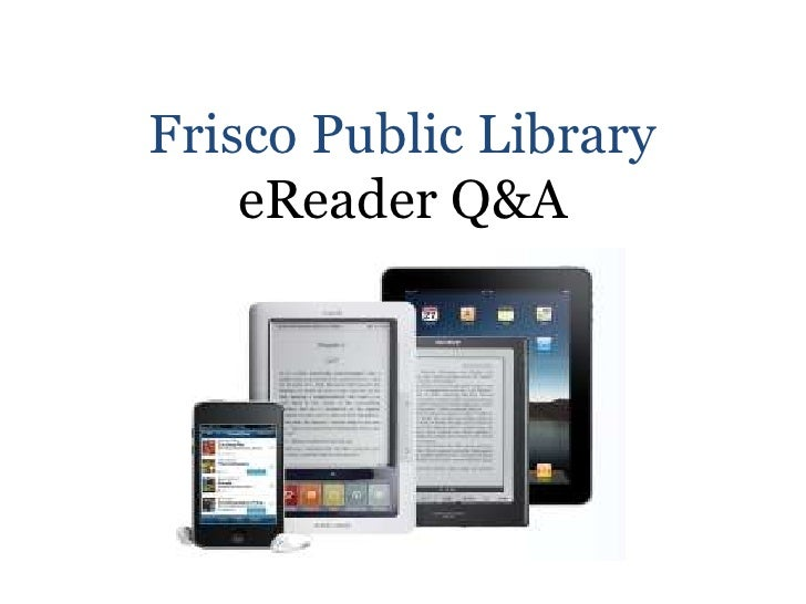 Frisco Public LibraryeReader Q&A<br />