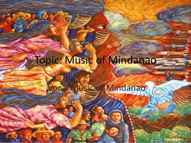 Topic: Music of MindanaoVocal Music of Mindanao