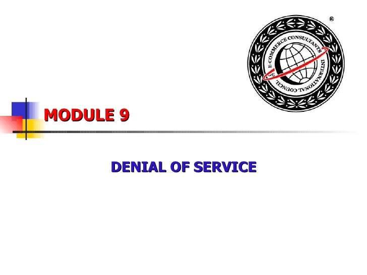 MODULE 9 DENIAL OF SERVICE