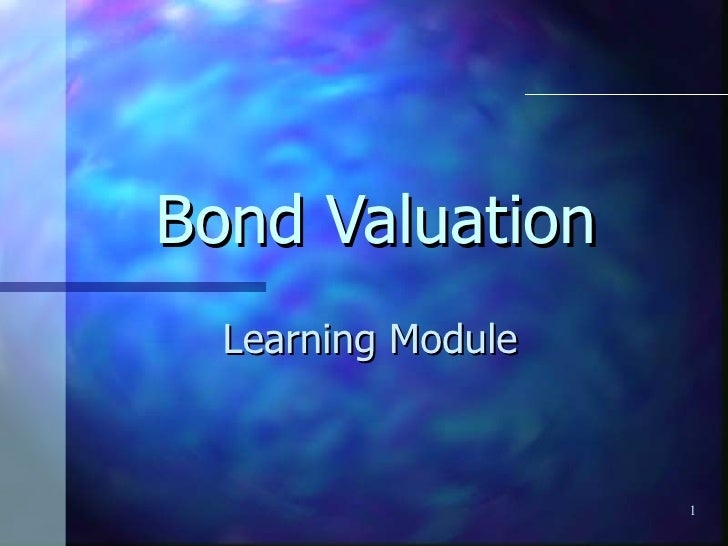 Bond Valuation  Learning Module                    1