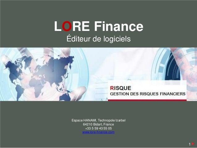 LORE Finance Éditeur de logiciels  Espace HANAMI, Technopole Izarbel 64210 Bidart, France +33 5 59 43 55 05 www.lore-finan...