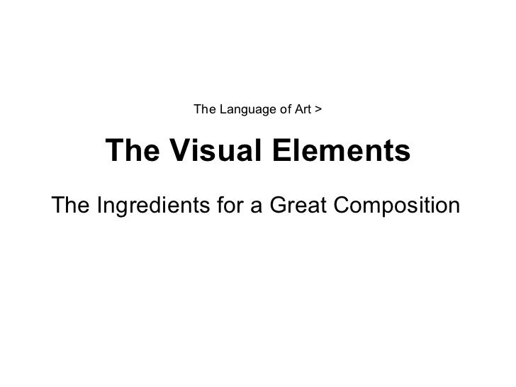 The Visual Elements : The visual elements