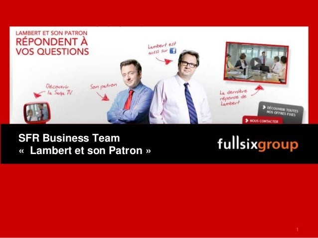 "Cas FullSIX SFR Business Team - ""Lambert et son Patron"""