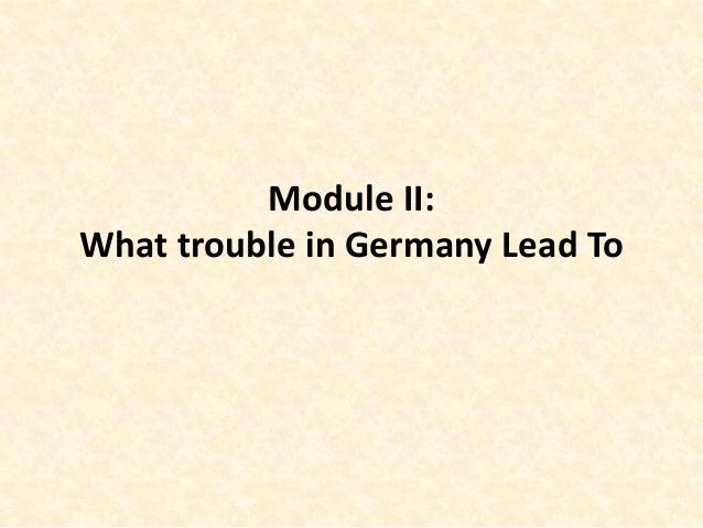 Module II:What trouble in Germany Lead To