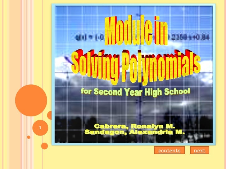 Module in Solving Polynomials for Second Year High School Cabrera, Ronalyn M. Sandagon, Alexandria M. contents next