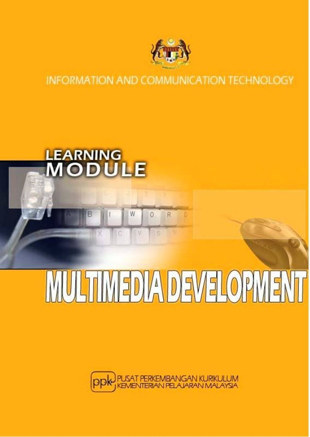 Learning Module: Multimedia Developmentwww.ppk.kpm.my < 1 >1. What is it?This is a learning module for a specific Learning...