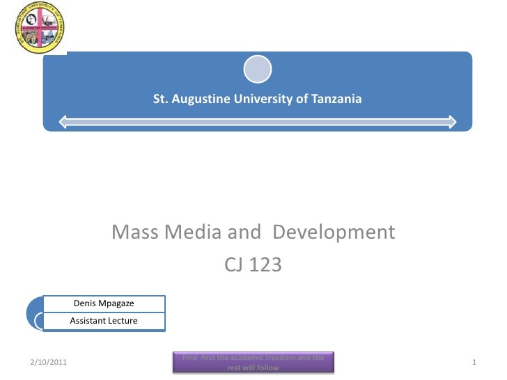 Mass Media and  Development<br />CJ 123<br />2/11/2011<br />Find  first the academic freedom and the rest will follow<br /...