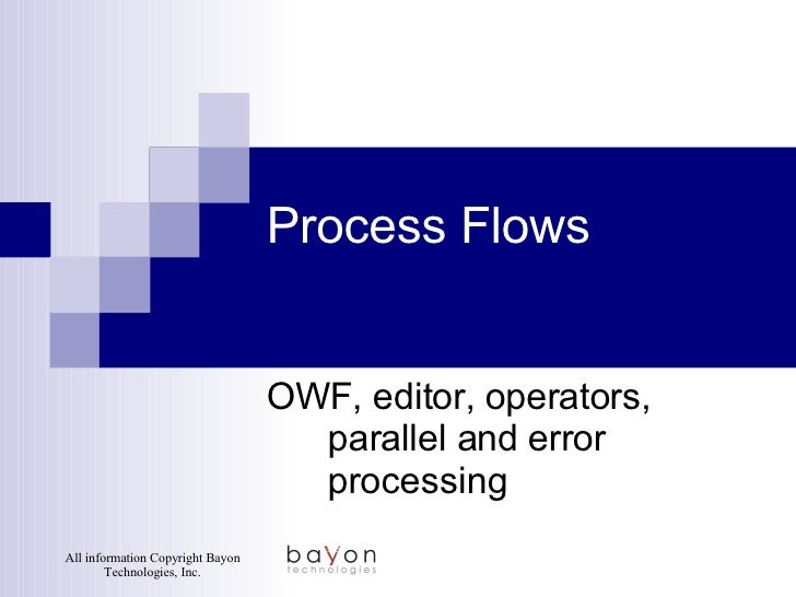 Process Flows OWF, editor, operators, parallel and error processing