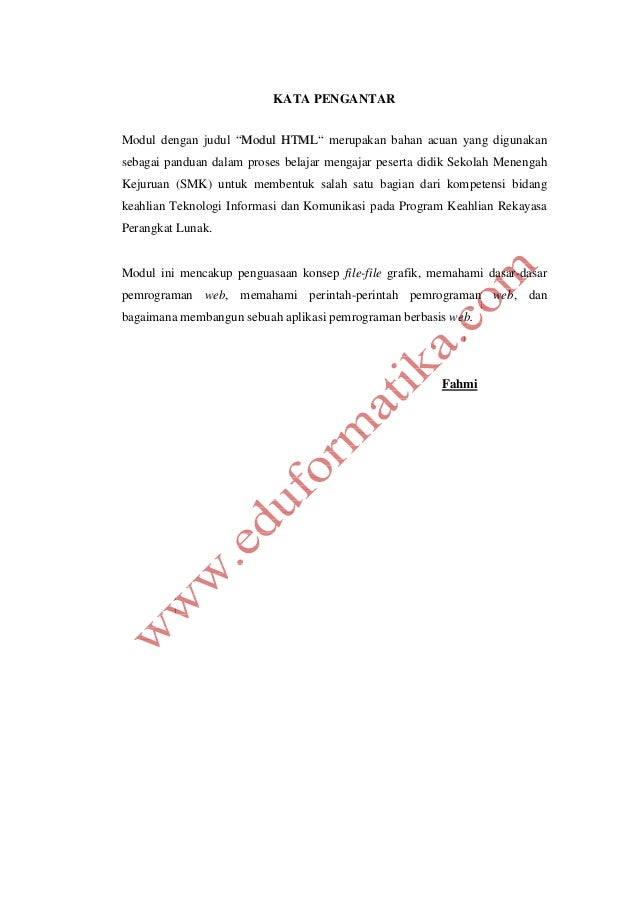 """KATA PENGANTAR Modul dengan judul """"MMoodduull HHTTMMLL"""" merupakan bahan acuan yang digunakan sebagai panduan dalam proses ..."""