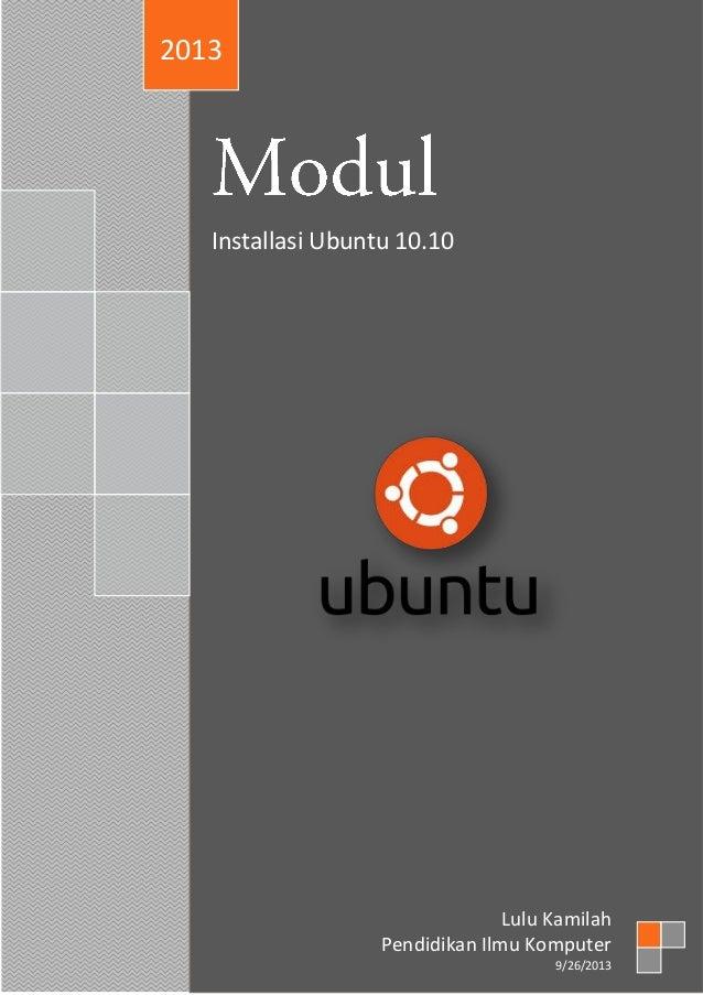 Installasi Ubuntu 10.10 2013 Lulu Kamilah Pendidikan Ilmu Komputer 9/26/2013