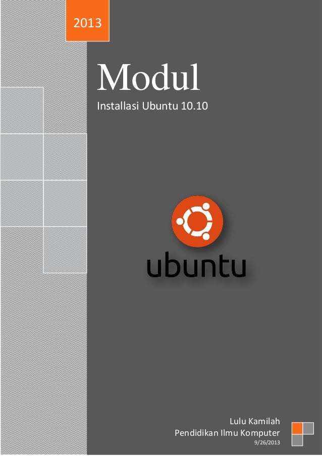 Modul Installasi Ubuntu 10.10 2013 Lulu Kamilah Pendidikan Ilmu Komputer 9/26/2013
