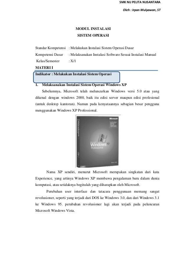 SMK NU PELITA NUSANTARA Oleh : Irpan Mulyawan, ST  MODUL INSTALASI SISTEM OPERASI  Standar Kompetensi : Melakukan Instalas...