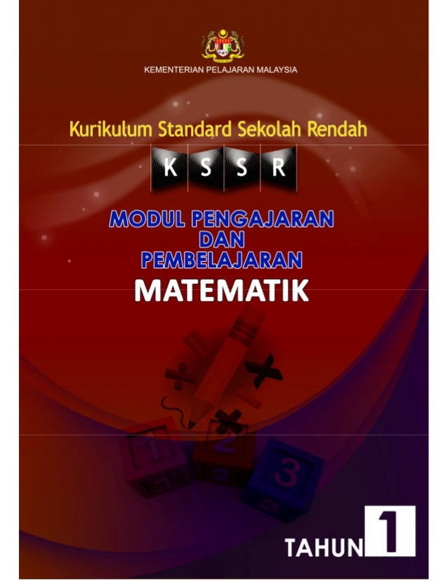 KEMENTERIAN PELAJARAN MALAYSIA           MODULPENGAJARAN DAN PEMBELAJARAN   MATEMATIK    TAHUN 1                   Terbita...