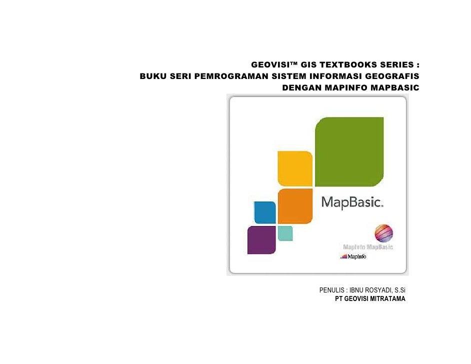 GEOVISI™ GIS TEXTBOOKS SERIES : BUKU SERI PEMROGRAMAN SISTEM INFORMASI GEOGRAFIS                         DENGAN MAPINFO MA...