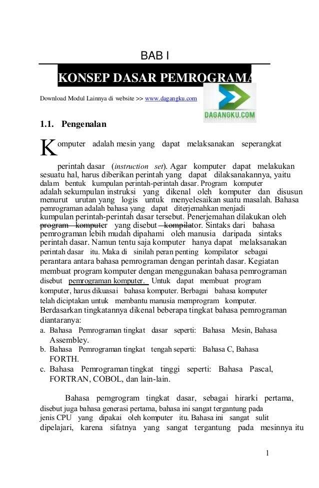 BAB I  KONSEP DASAR PEMROGRAMAN Download Modul Lainnya di website >> www.dagangku.com  1.1. Pengenalan  K  omputer adalah ...