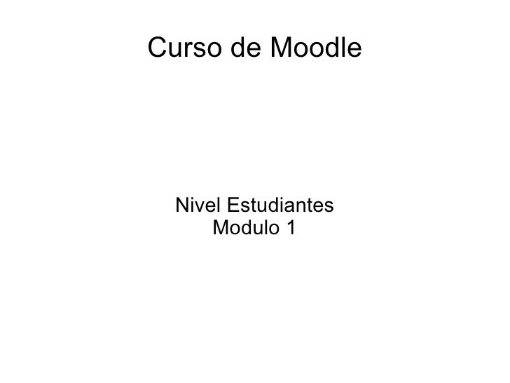 Curso de Moodle Nivel Estudiantes Modulo 1