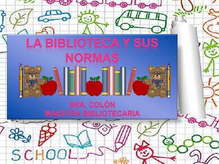 ¿Qué es la biblioteca?     La biblioteca es ese lugar al que todos los estudiantes acuden en busca de información para ela...