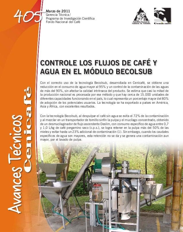 405Marzo de 2011Gerencia Técnica /Programa de Investigación CientíficaFondo Nacional del CaféCONTROLE LOS FLUJOS DE CAFÉ Y...