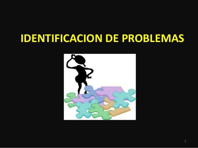 IDENTIFICACION DE PROBLEMAS 1