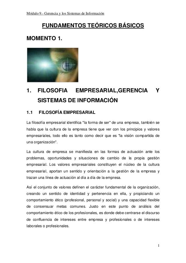 Módulo 9.- Gerencia y los Sistemas de Información  FUNDAMENTOS TEÓRICOS BÁSICOS MOMENTO 1.  1.  FILOSOFIA  EMPRESARIAL,GER...