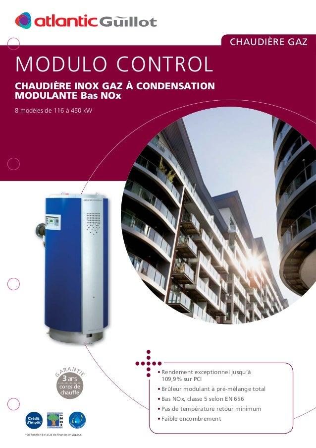 CHAUDIÈRE GAZ  MODULO CONTROL CHAUDIÈRE INOX GAZ À CONDENSATION MODULANTE Bas NOx  AR  A NT  3 ans  I  E  G  8 modèles de ...