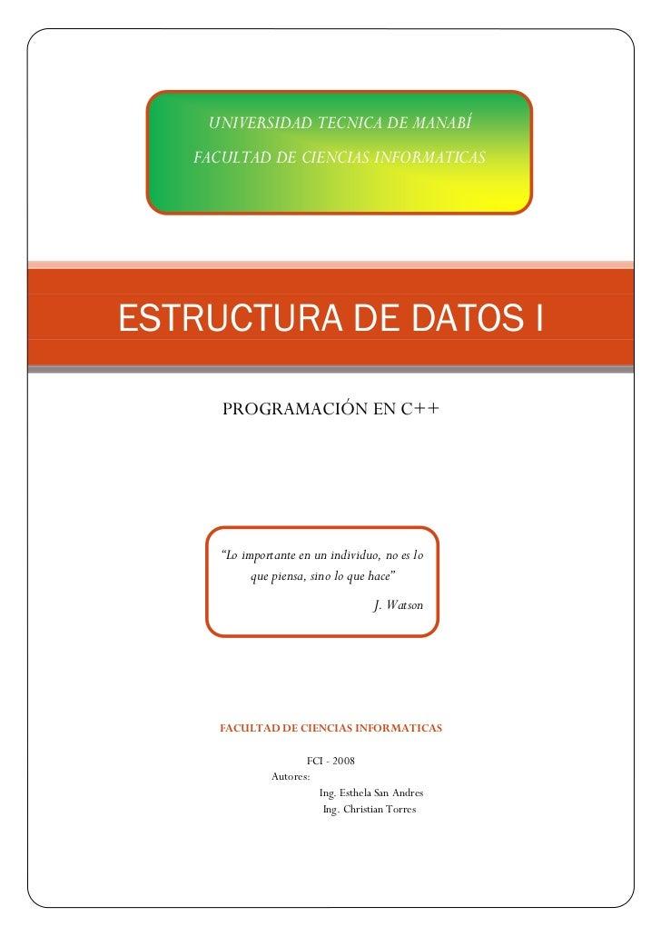 """UNIVERSIDAD TECNICA DE MANABÍ   FACULTAD DE CIENCIAS INFORMATICASESTRUCTURA DE DATOS I      PROGRAMACIÓN EN C++      """"Lo i..."""